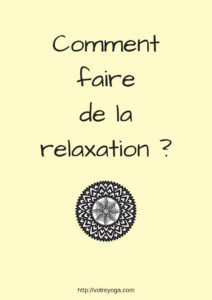 Comment faire de la relaxation ?