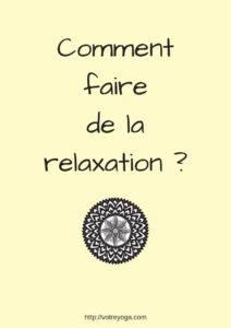Comment faire de la relaxation ?