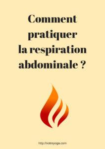 Comment pratiquer la respiration abdominale