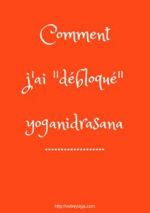 Comment j'ai débloqué yoganidrasana