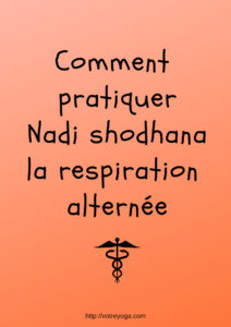 Nadi shodhana : la respiration alternée