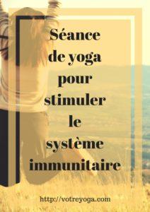 yoga pour stimuler le système immunitaire