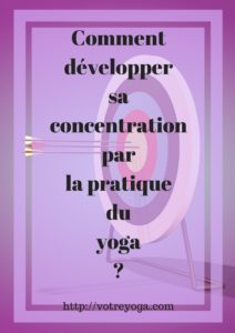 améliorer sa concentration avec le yoga