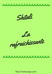 Shitali, la respiration rafraîchissante