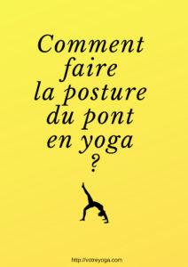 Comment faire le pont en yoga ?