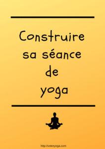 Comment construire sa séance de yoga ?