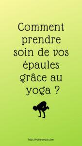 Comment prendre soin de vos épaules grâce au yoga ?