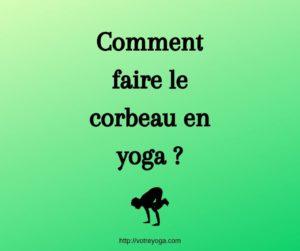 yoga : comment faire le corbeau ?