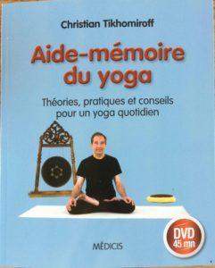 Aide-mémoire du yoga : un livre de yoga pour pratiquer chez soi