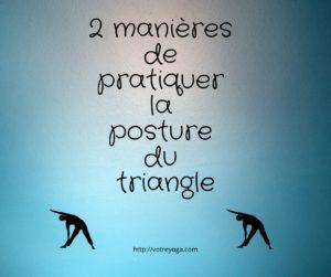 Comment pratiquer la posture du triangle
